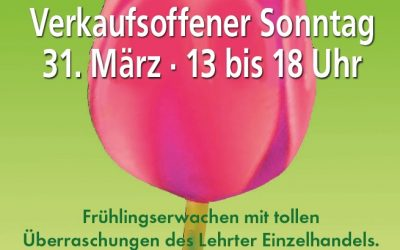 """""""Frühlingserwachen"""" – Erster verkaufsoffener Sonntag 2019 in Lehrte"""